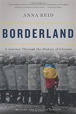 Borderland: A Journey Through The History Of Ukraine 9780465055890