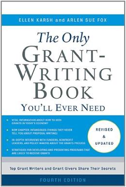 Only Grant-Writing Book Youll Ever Need, by Karsh, 4th Edition 9780465058938