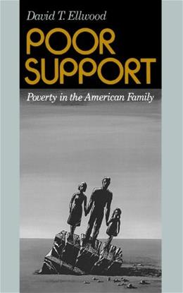 Poor Support Poverty in the American Family REP 9780465059959