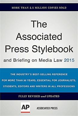 Associated Press Stylebook 2015 and Briefing on Media Law, by Associated Press, 46th Edition 9780465062942
