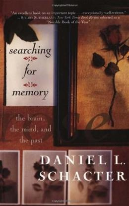 Searching For Memory: The Brain, The Mind, And The Past 9780465075522
