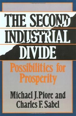 The Second Industrial Divide: Possibilities For Prosperity 9780465075614