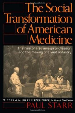 Social Transformation of American Medicine, by Starr 9780465079353