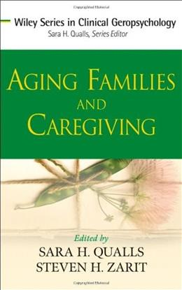 Aging Families and Caregiving, by Qualls 9780470008553