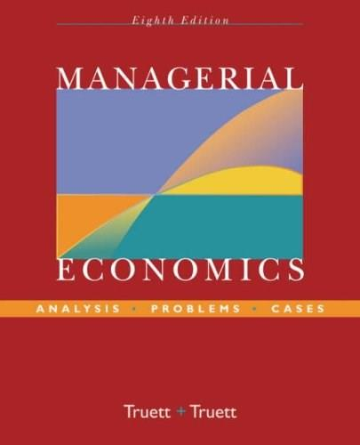 Managerial Economics: Analysis, Problems, Cases, by Truett, 8th Edition 9780470009932