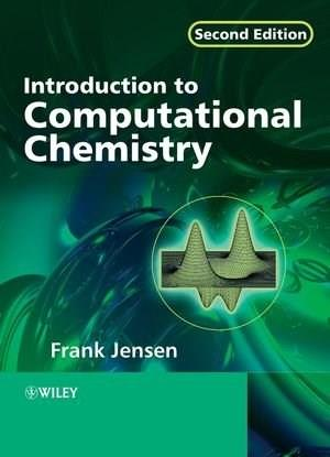 Introduction to Computational Chemistry, by Jensen, 2nd Edition 9780470011874