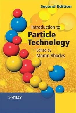 Introduction to Particle Technology, by Rhodes, 2nd Edition 9780470014288