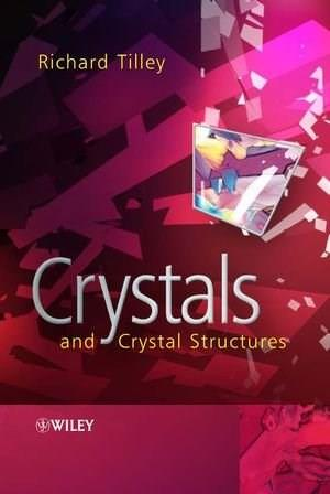 Crystals and Crystal Structures, by Tilley 9780470018217