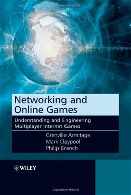 Networking and Online Games: Understanding and Engineering Multiplayer Internet Games, by Armitage 9780470018576