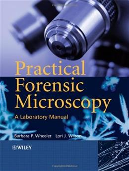 Practical Forensic Microscopy, by Wheeler, Lab Manual 9780470031766