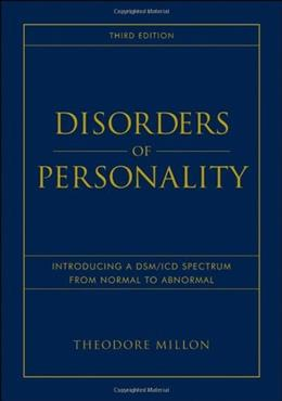 Disorders of Personality: Introducing a DSM-ICD Spectrum from Normal to Abnormal, by Millon, 3rd Edition 9780470040935