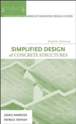 Simplified Design of Concrete Structures, by Ambrose, 8th Edition 9780470044148