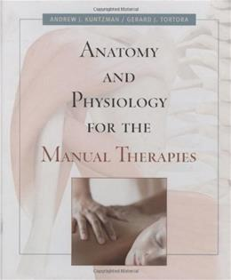 Anatomy And Physiology For The Manual Therapies, by Kuntzman PKG 9780470044964