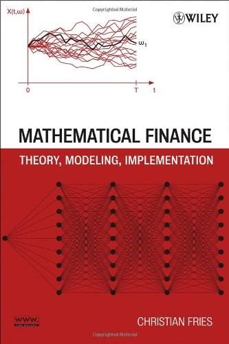 Mathematical Finance: Theory, Modeling, Implementation, by Fries 9780470047224