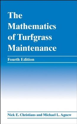 Mathematics of Turfgrass Maintenance, by Christians, 4th Edition 9780470048450