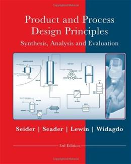 Product and Process Design Principles: Synthesis, Analysis and Design, 3rd Edition 3 PKG 9780470048955