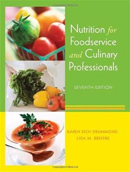 Nutrition for Foodservice and Culinary Professionals, by Drummond, 7th Edition 7 w/CD 9780470052426