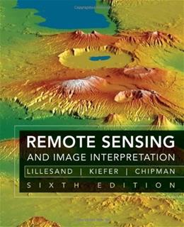 Remote Sensing and Image Interpretation, by Lillesand, 6th Edition 9780470052457