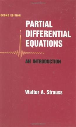 Partial Differential Equations: An Introduction, by Strauss, 2nd Edition 9780470054567