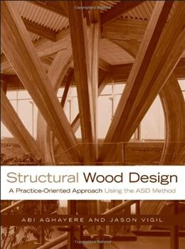 Structural Wood Design: A Practice Oriented Approach, by Aghayere 9780470056783