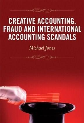 Creative Accounting, Fraud and International Accounting Scandals, by Jones 9780470057650