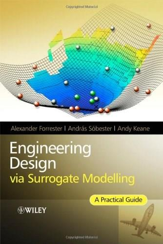 Engineering Design via Surrogate Modelling: A Practical Guide, by Forrester 9780470060681