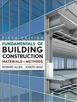 Fundamentals of Building Construction: Materials and Methods, 5th Edition 9780470074688