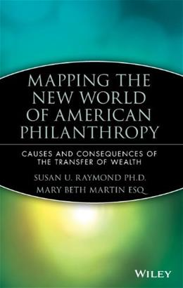 Mapping the New World of American Philanthropy: Causes and Consequences of the Transfer of Wealth 1 9780470080382