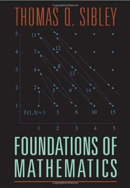 Foundations of Mathematics, by Sibley 9780470085011