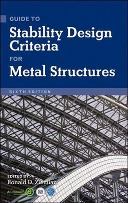 Guide to Stability Design Criteria for Metal Structures, by Ziemian, 6th Edition 9780470085257