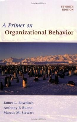 Primer on Organizational Behavior, by Bowditch, 7th Edition 9780470086957