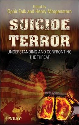 Suicide Terror: Understanding and Confronting the Threat, by Morgenstern 9780470087299