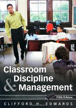 Classroom Discipline and Management, by Edwards, 5th Edition 9780470087572