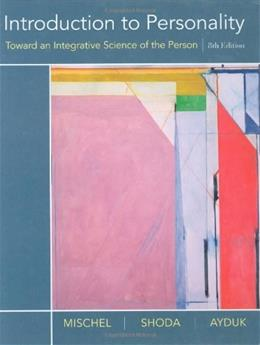 Introduction to Personality: Toward an Integrataive Science of the Person, by Mischel, 8th Edition 9780470087657