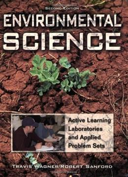 Environmental Science: Active Learning Laboratories and Applied Problem Sets, by Wagner, 2nd Edition 9780470087671