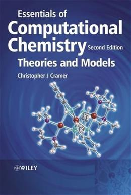 Essentials of Computational Chemistry: Theories and Models, by Cramer, 2nd Edition 9780470091821