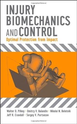 Injury Biomechanics and Control: Optimal Protection from Impact, by Pilkey 9780470100158