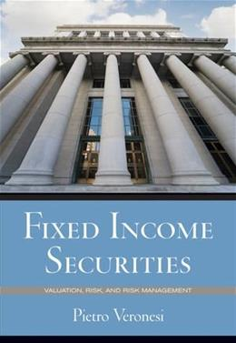 Fixed Income Securities: Valuation, Risk, and Risk Management, by Veronesi 9780470109106