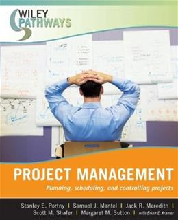 Project Management: Planning, Scheduling, and Controlling Projects, by Portny 9780470111246