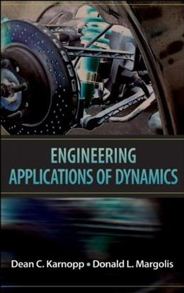 Engineering Applications of Dynamics, by Karnopp 9780470112663