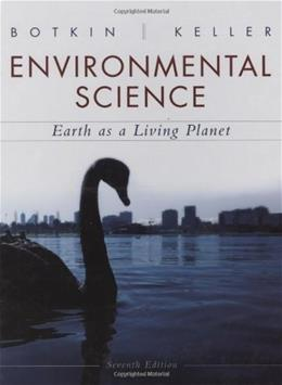 Environmental Science Earth as a Living Planet, by Botkin, 7th Edition 9780470118559