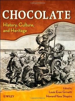 Chocolate: History, Culture, and Heritage, by Grivetti 9780470121658