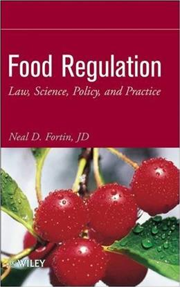 Food Regulation: Law, Science, Policy, and Practice, by Fortin 9780470127094