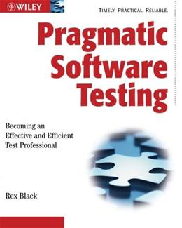 Pragmatic Software Testing: Becoming an Effective and Efficient Test Professional, by Black 9780470127902