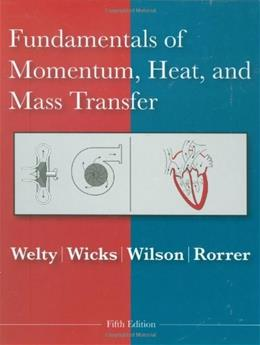 Fundamentals of Momentum, Heat and Mass Transfer, by Welty, 5th Edition 9780470128688