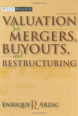 Valuation For Mergers, Buyouts, and Restructuring, by Arzac, 2nd Edition 2 w/CD 9780470128893