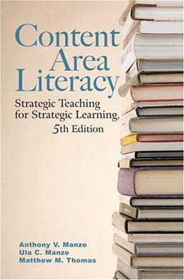 Content Area Literacy: Framework for Reading Based Instruction, by Manzo, 5th Edition 9780470129098