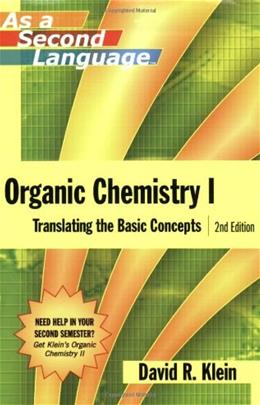 Organic Chemistry 1: Translating the Basic Concepts, by Klein, 2nd Edition 9780470129296