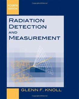 Radiation Detection and Measurement, by Knoll, 4th Edition 9780470131480