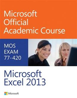 Microsoft Excel 2013, by MOAC, Exam 77-420 9780470133088